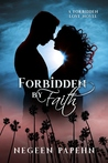 Forbidden by Faith by Negeen Papehn
