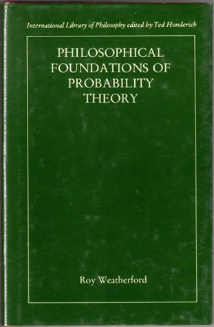 Philosophical Foundations of Probability Theory
