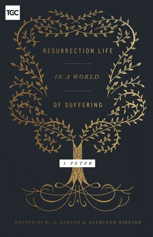 Resurrection Life in a World of Suffering: 1 Peter
