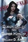 Super Sales on Super Heroes by William D. Arand