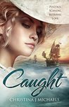 Caught by Christina J. Michaels