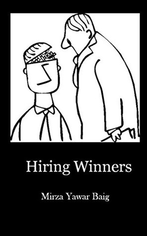 Hiring Winners: How to hire the people you need to succeed