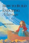 How to Build an Enduring Marriage by Karen Budzinski
