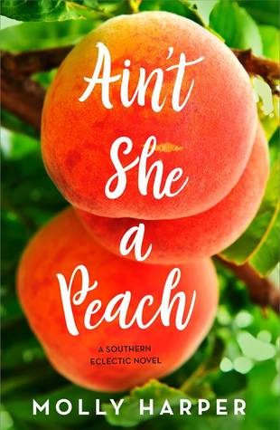 Ain't She a Peach? (Southern Eclectic, #2)