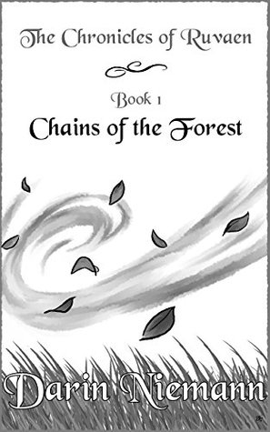 Chains of the Forest (Chronicles of Ruvaen Book 1)