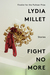Fight No More by Lydia Millet