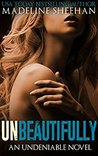Unbeautifully (Undeniable, #2)