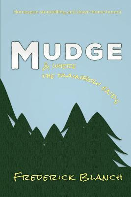 Mudge & Where the Rainbow Ends