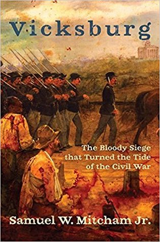 Vicksburg: The Bloody Siege that Turned the Tide of the Civil War
