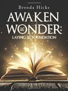 Awaken the Wonder by Brenda Hicks