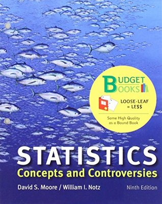 Loose-leaf Version for Statistics: Concepts and Controversies 9E & LaunchPad for Moore's Statistics: Concepts and Controversies 9E