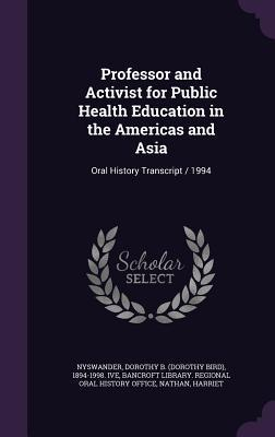 Professor and Activist for Public Health Education in the Americas and Asia: Oral History Transcript / 1994