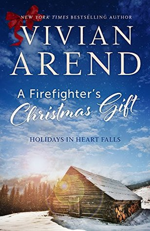 A Firefighter's Christmas Gift (Holidays in Heart Falls, #1) - Vivian Arend