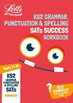 KS2 English Grammar, Punctuation and Spelling SATs Practice Workbook: 2018 tests (Letts KS2 Revision Success)