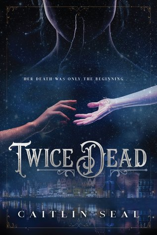 Twice Dead (The Necromancer's Song, #1)