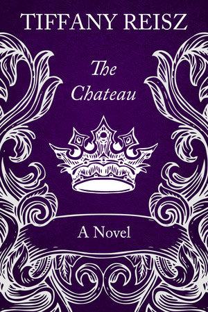 The Chateau (The Original Sinners, #9) - Tiffany Reisz