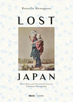 Lost Japan: The Photographs of Felice Beato and the School of Yokohama (1860-1890)