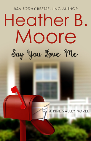 Say You Love Me (Pine Valley, #3)