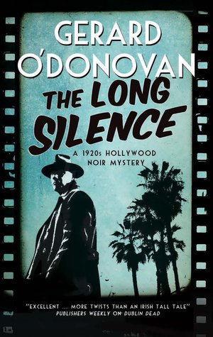 The Long Silence: A 1920s' Hollywood noir mystery (A Tom Collins Mystery #1)