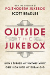 Outside the Jukebox by Scott Bradlee