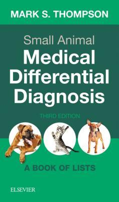 Small Animal Medical Differential Diagnosis E-Book: A Book of Lists