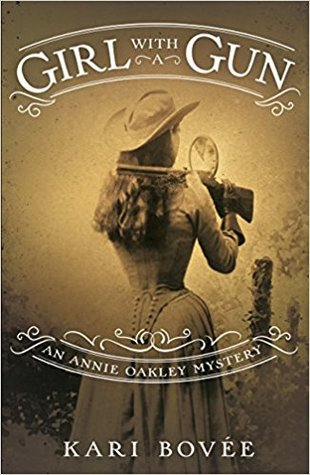 Girl with a Gun (An Annie Oakley Mystery #1)