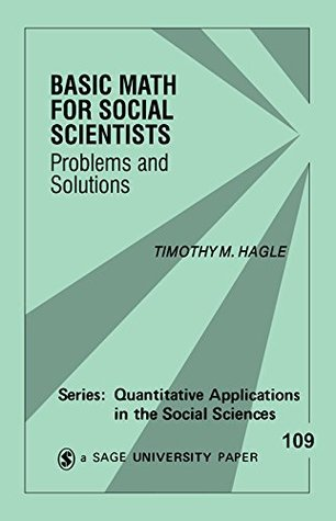 Basic Math for Social Scientists: Problems and Solutions