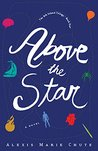 Above the Star by Alexis Marie Chute