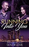 Running Into You by Taylor Love