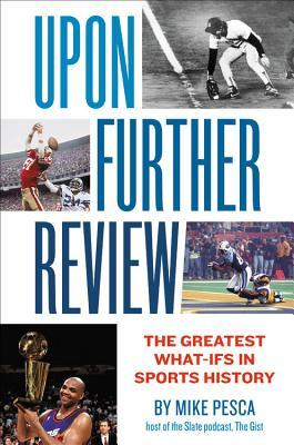 Upon Further Review: The Greatest What-Ifs in Sports History