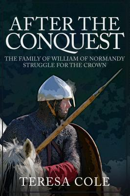 After the Conquest: The Family of William of Normandy: Struggle for the Crown