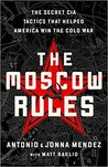 The Moscow Rules by Antonio J. Méndez