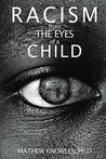 Racism From the Eyes of a Child by Mathew Knowles