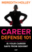 Career Defense 101: Is Your...
