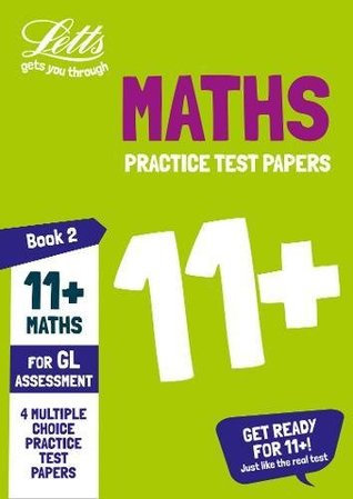 11+ Maths Practice Test Papers - Multiple-Choice: for the GL Assessment Tests: Book 2 (Letts 11+ Success)