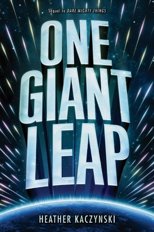 One Giant Leap (Dare Mighty Things, #2)