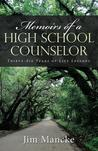 Memoirs of a High School Counselor by Jim Mancke