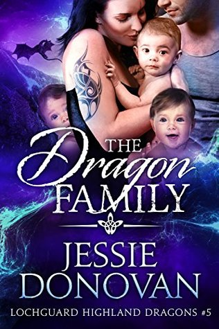 The Dragon Family (Lochguard Highland Dragons, Book 5) - Jessie Donovan