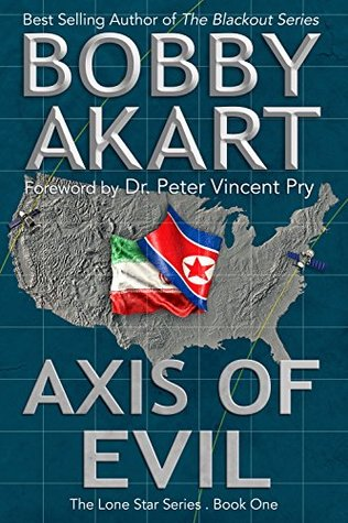 Axis of Evil (Lone Star Series #1)  -  Bobby Akart