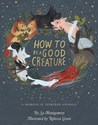 How to Be a Good Creature by Sy Montgomery