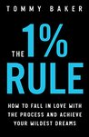 The 1% Rule by Tommy  Baker