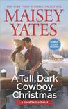 A Tall, Dark Cowboy Christmas by Maisey Yates