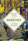 Debussy by Stephen Walsh