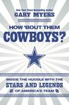 How 'Bout Them Cowboys? by Gary Myers