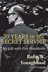 20 Years in the Secret Service by Rufus W. Youngblood