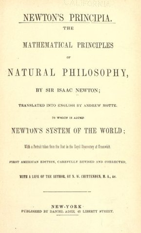 Newton's Principia: The Mathematical Principles of Natural Philosophy by Sir Isaac Newton; Translated into English by Andrew Motte; to Which is Added Newton's System of the World; With a Portrait Taken from the Bust in the Royal Observatory at Greenwich