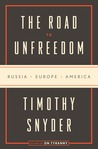 The Road to Unfreedom by Timothy Snyder