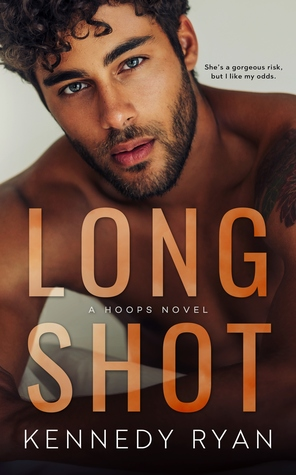 Long Shot (Hoops, #1) - Kennedy Ryan