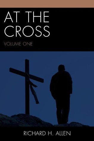 At the Cross: Volume 1