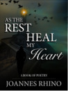 As The Rest Heal My Heart by Joannes Rhino